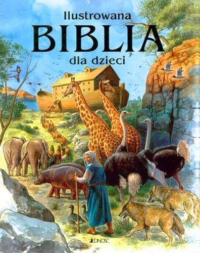 ILUSTROWANA BIBLIA DLA DZIECI, OPRACOWANIE  ZBIOROWE