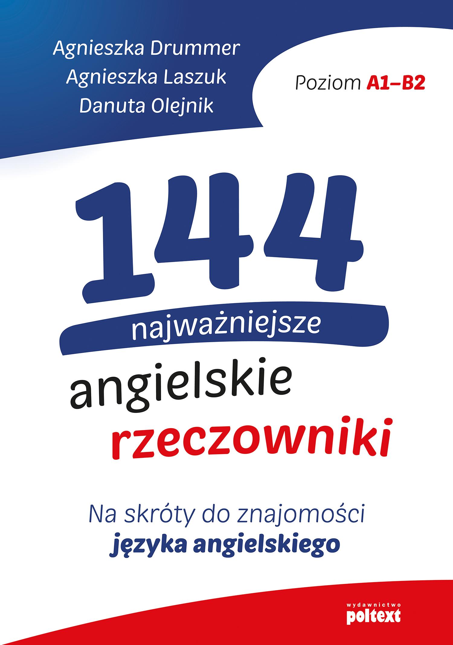 144 najważniejsze angielskie r, Agnieszka Drummer, Agnieszka Laszuk,Danuta Olejnik