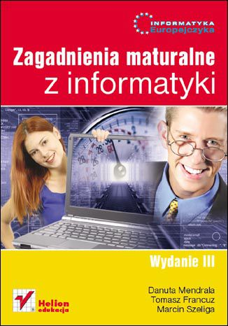 Informatyka Europejczyka Zagad, Danuta Mendrala,Tomasz Francuz,Marcin Szeliga