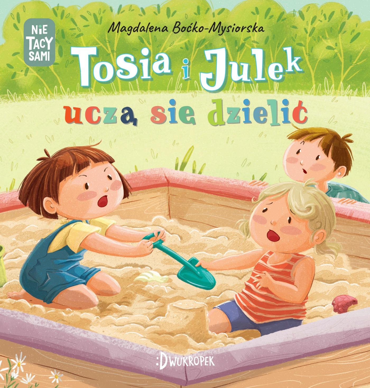 Tosia i Julek uczą się dzielić, Magdalena Boćko-Mysiorska