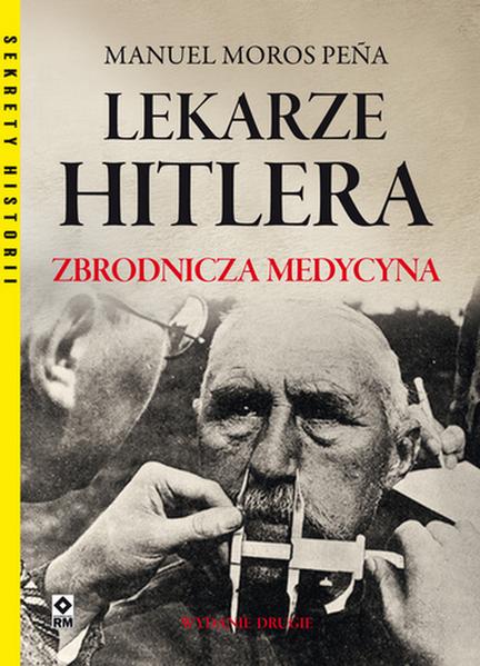 LEKARZE HITLERA ZBRODNICZA MEDYCYNA, MANUEL MOROS PENA