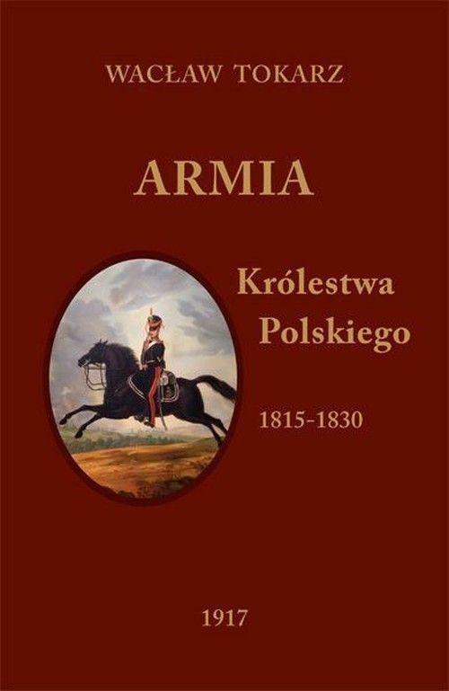 ARMIA KRÓLESTWA POLSKIEGO 1815-1830, Davies Norman