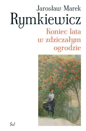 Koniec lata w zdziczałym ogrod, Jarosław Marek Rymkiewicz