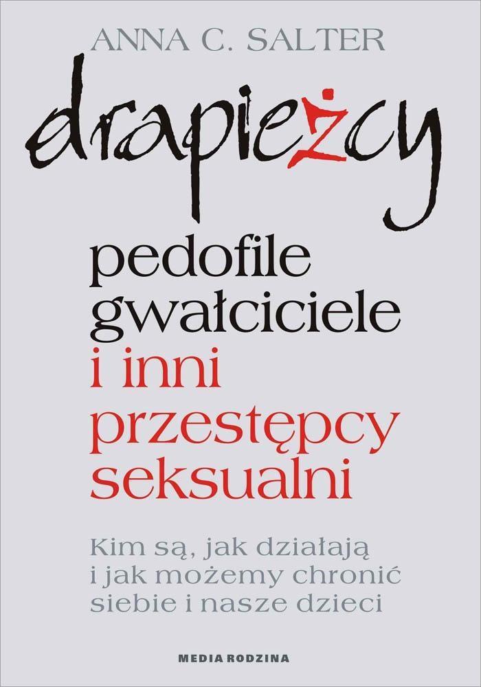DRAPIEŻCY PEDOFILE GWAŁCICIELE, ANNA C. SALTER