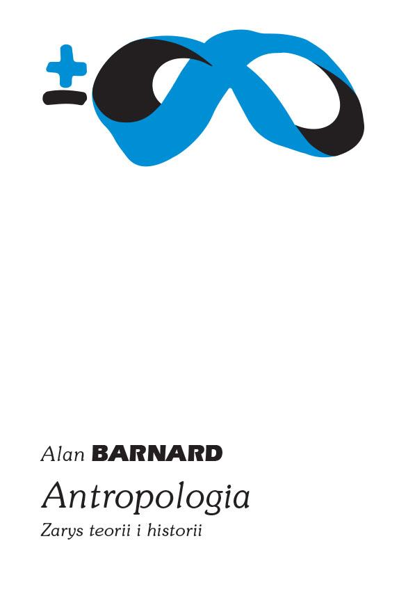 ANTROPOLOGIA ZARYS TEORII I HI, BARNARD ALAN