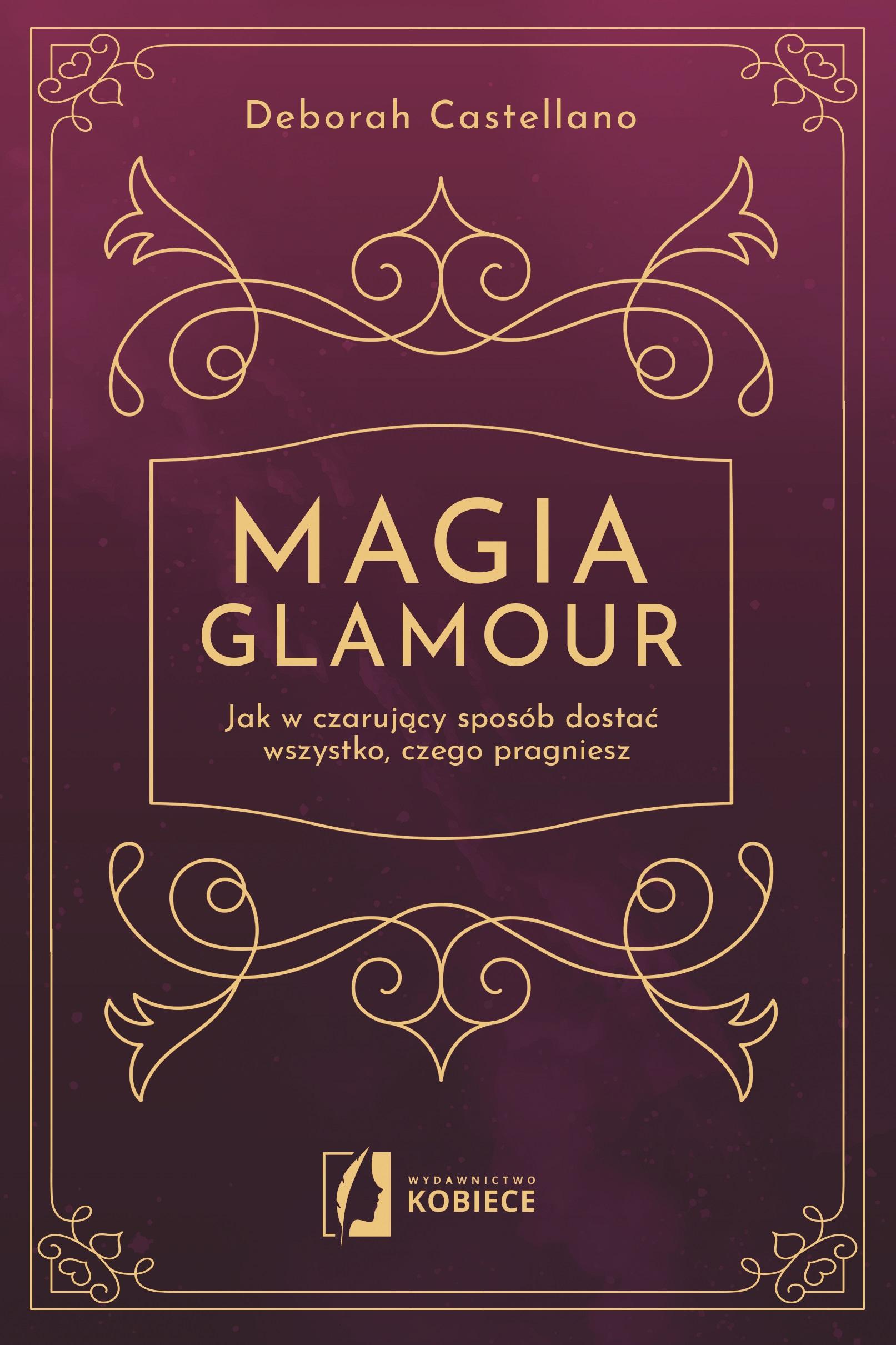 MAGIA GLAMOUR, DEBORAH CASTELLANO