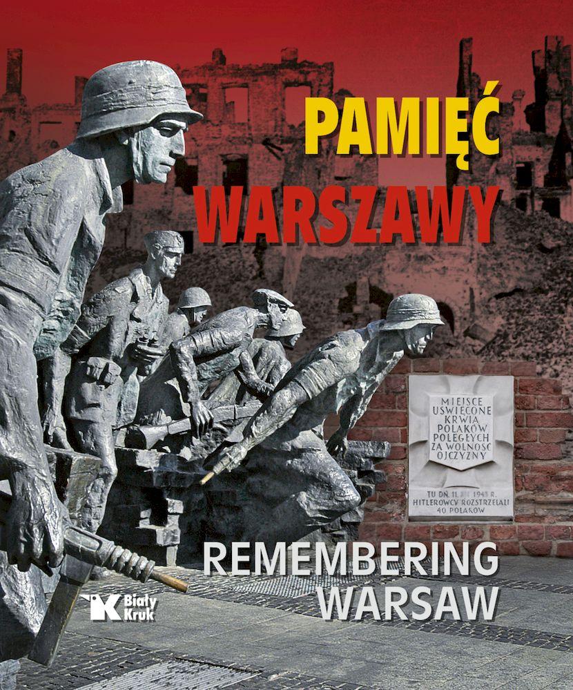 Pamięć Warszawy. Remembering W, Adam Bujak, Wiktor Cygan, Witold Rawski