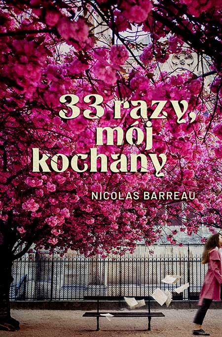 33 RAZY MÓJ KOCHANY, NICOLAS BARREAU
